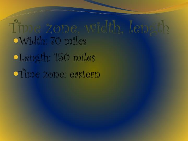 Time zone, width, length