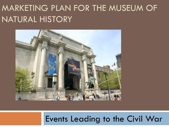 marketing plan for the museum of natural history n.