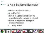b as a statistical estimator
