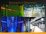 generation v datacenters