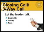 closing call 3 way call1
