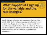 what happens if i sign up for the variable and the rate changes