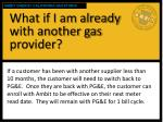 what if i am already with another gas provider