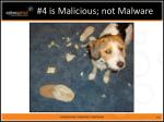 4 is malicious not malware