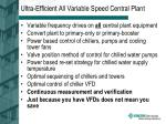 ultra efficient all variable speed central plant