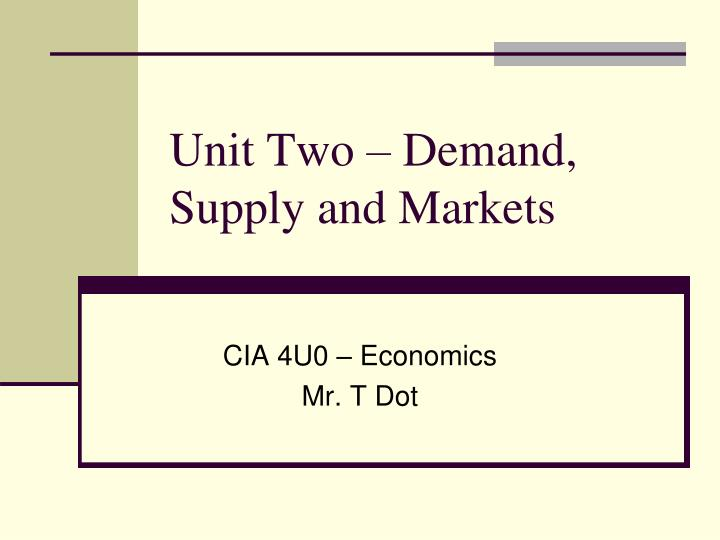 unit two demand supply and markets n.