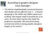 according to graphic designer louis danziger