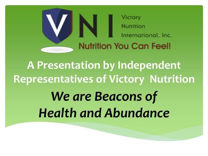 a presentation by independent representatives of victory nutrition n.