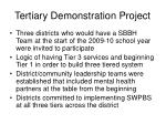 tertiary demonstration project