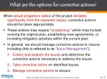 what are the options for corrective actions