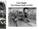 case study the pullman strike of 1894