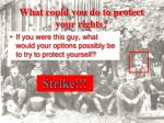 what could you do to protect your rights
