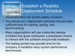 establish a realistic deployment schedule