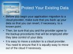 protect your existing data