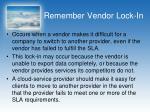 remember vendor lock in