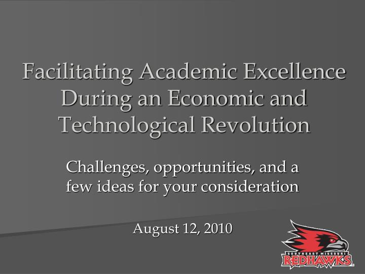 facilitating academic excellence during an economic and technological revolution n.