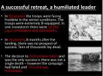 a successful retreat a humiliated leader