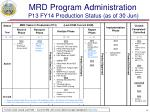 mrd program administration p13 fy14 production status as of 30 jun