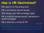 how is hr neutralized