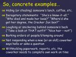 so concrete examples