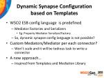 dynamic synapse configuration based on templates