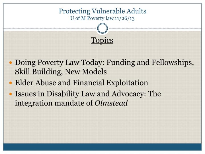 protecting vulnerable adults u of m poverty law 11 26 13 n.