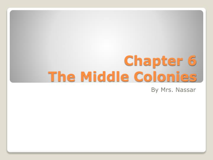 chapter 6 the middle colonies n.