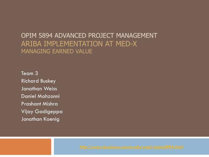 opim 5894 advanced project management ariba implementation at med x managing earned value n.