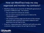 how can meditract help me stay organized and monitor my contracts