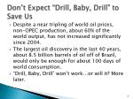 don t expect drill baby drill to save us