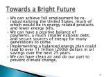 towards a bright future