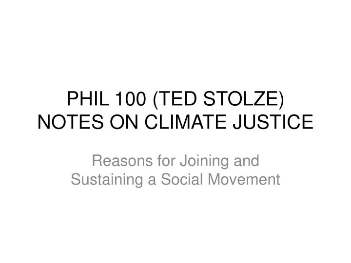 phil 100 ted stolze notes on climate justice n.