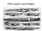 1876 japan s new bridges