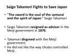 saigo takamori fights to save japan