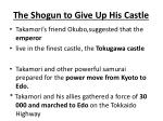 the shogun to give up his castle