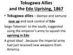 tokugawa a llies and the edo uprising 1867