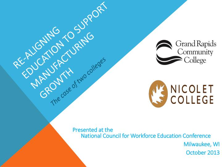 re aligning education to support manufacturing growth n.