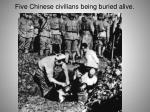 five chinese civilians being buried alive