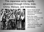 the japanese army rapidly advanced through china indo china malaya and indonesia