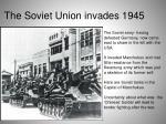 the soviet union invades 1945