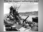 the two biggest battleships ever
