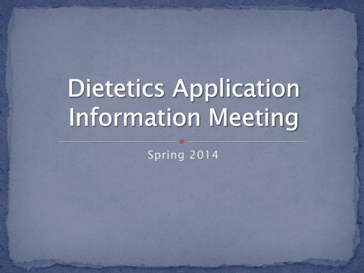 dietetics application information meeting n.