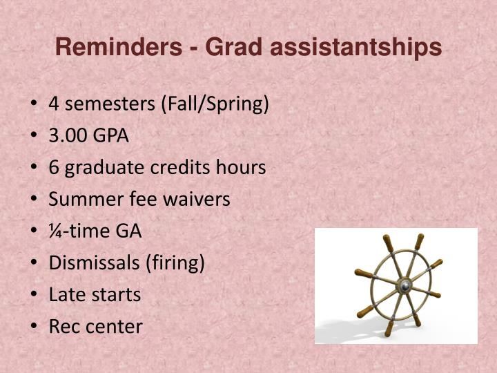 Reminders - Grad assistantships