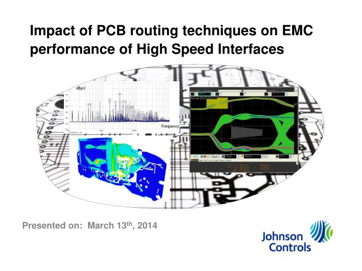 impact of pcb routing techniques on emc performance of high speed interfaces n.