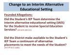 change to an interim alternative educational setting
