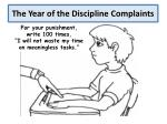 the year of the discipline complaints