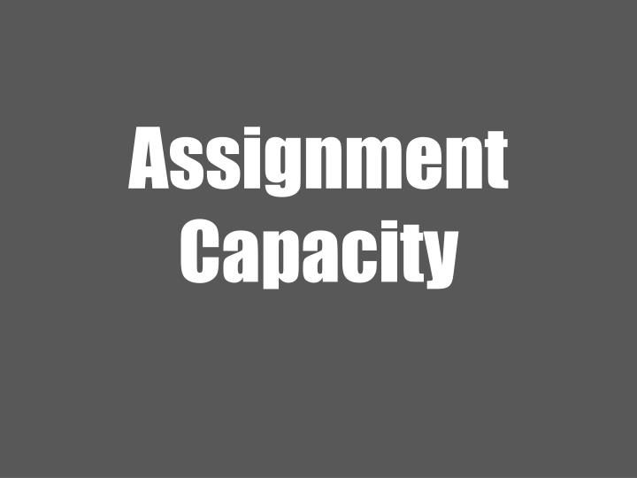 assignment capacity n.