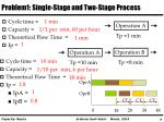problem1 single stage and two stage process