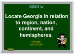 ss8g1a locate georgia in relation to region nation continent and hemispheres