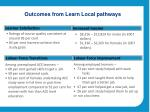 outcomes from learn local pathways